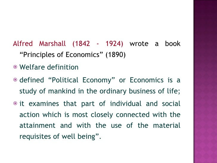 alfred marshall econocis essay Economics definition, the science that deals with the production, distribution, and consumption of goods and services, or the material welfare of humankind see more.