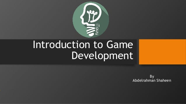 Introduction to Game Development By Abdelrahman Shaheen