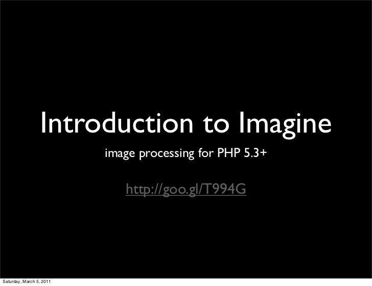 Introduction to Imagine     image processing for PHP 5.3+        http://goo.gl/T994G