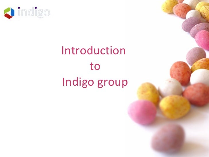 Introduction  to Indigo group