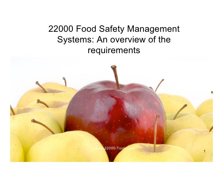 22000 Food Safety Management   Systems: An overview of the         requirements               www.22000-Tools.com         ...