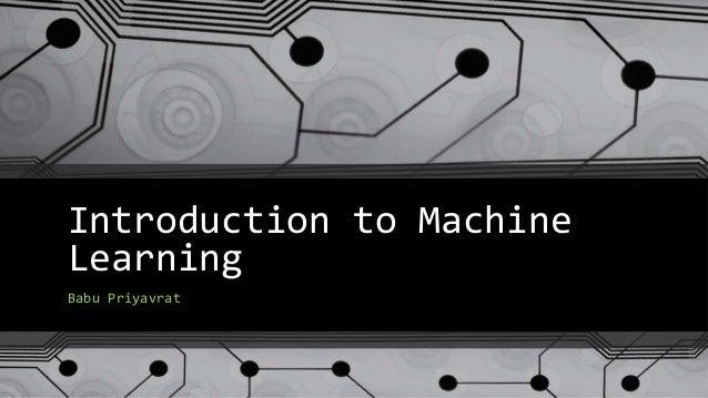 Introduction to Machine Learning Babu Priyavrat