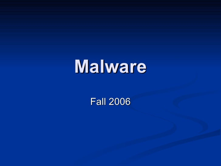 Malware Fall 2006