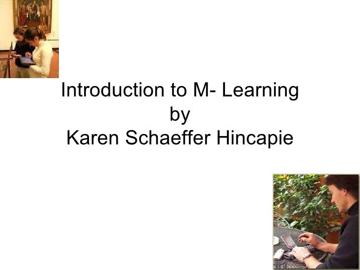 Introduction to M- Learning by Karen Schaeffer Hincapie
