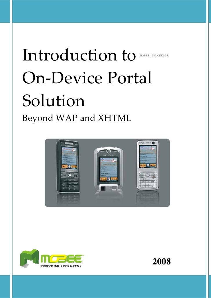 Introductionto                 MOBEE INDONESIA     On‐DevicePortal Solution BeyondWAPandXHTML ...