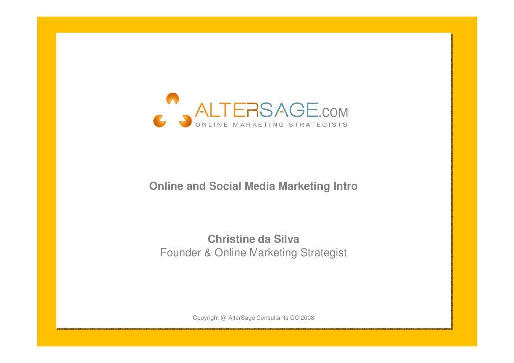 Online and Social Media Marketing Intro              Christine da Silva   Founder & Online Marketing Strategist           ...