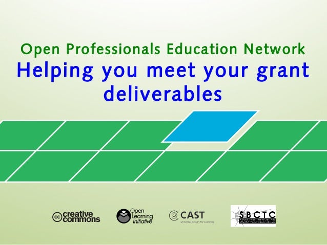 Open Professionals Education Network Helping you meet your grant deliverables