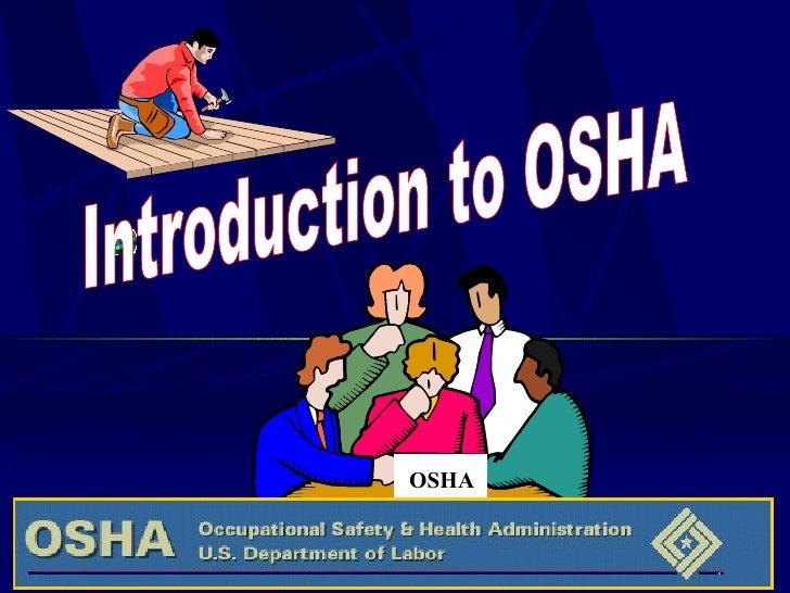 Introduction to OSHA OSHA