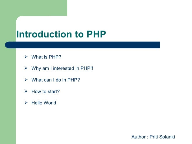 Introduction to PHP <ul><li>What is PHP? </li></ul><ul><li>Why am I interested in PHP!! </li></ul><ul><li>What can I do in...