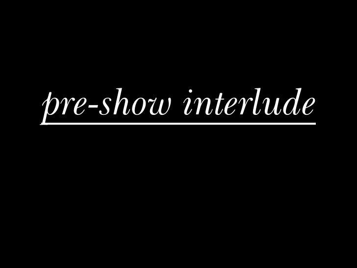 pre-show interlude