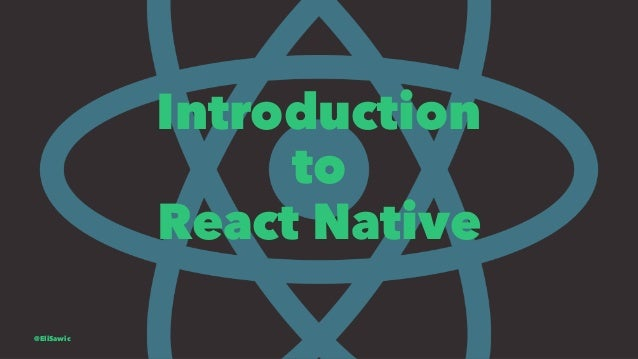 Introduction to React Native @EliSawic