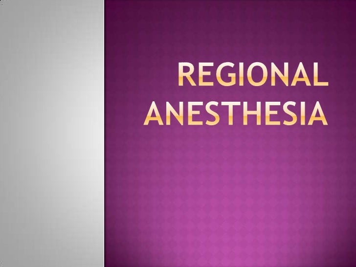 Regional Anesthesia<br />