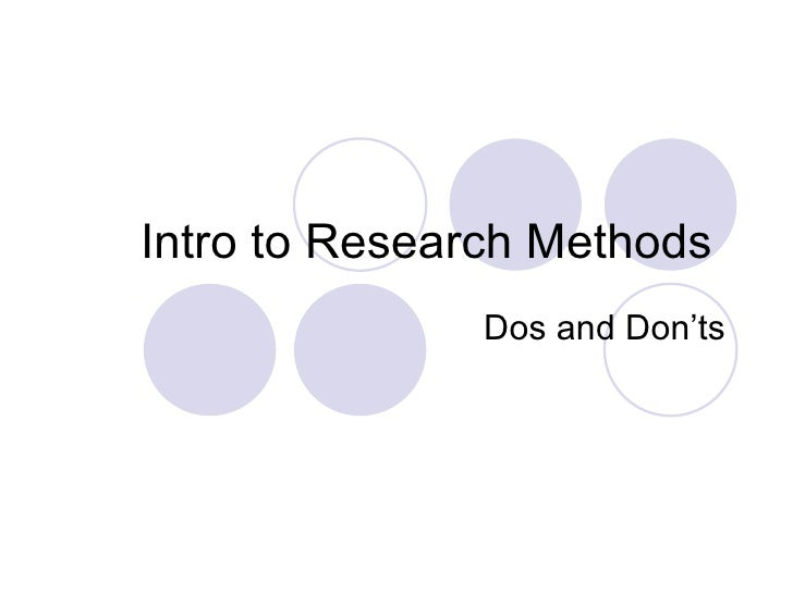 Intro to Research Methods  Dos and Don'ts