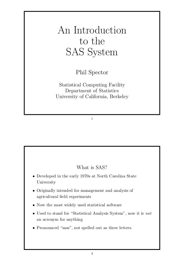 An Introduction                 to the              SAS System                       Phil Spector             Statistical ...