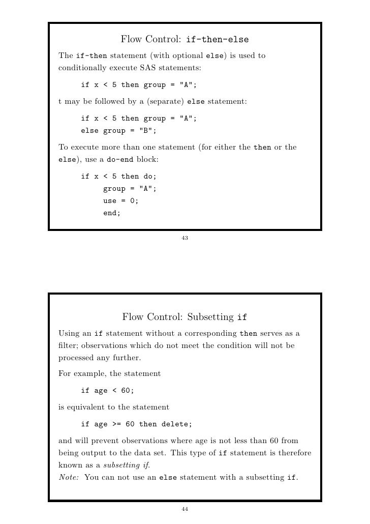 sas if then else 2014-3-4 do - end groups a plain if - then statement allows for only one result to occur when the if condition is true  sas work shop statistical programs.