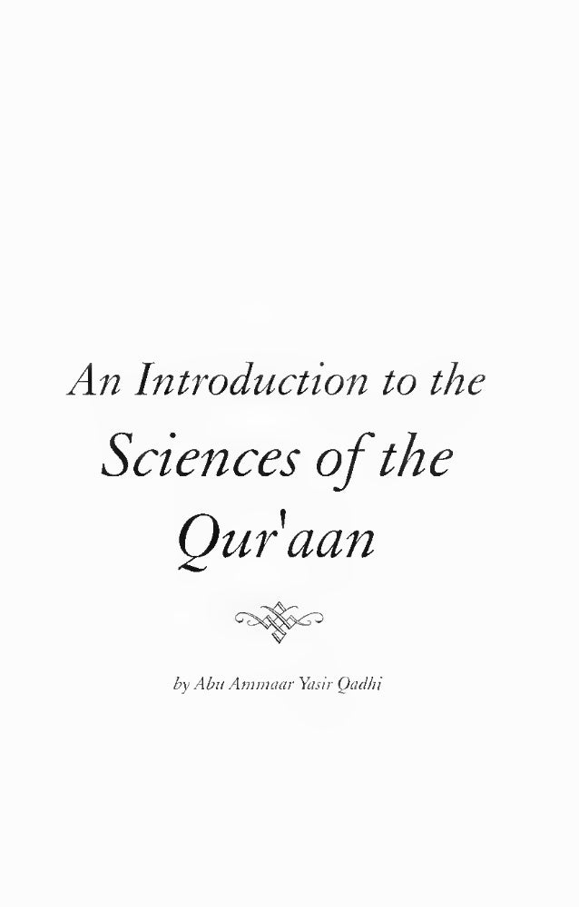 An Introduction to the  Sciences ofthe  Quraan  by Abu Ammaar Yasir Qadhi