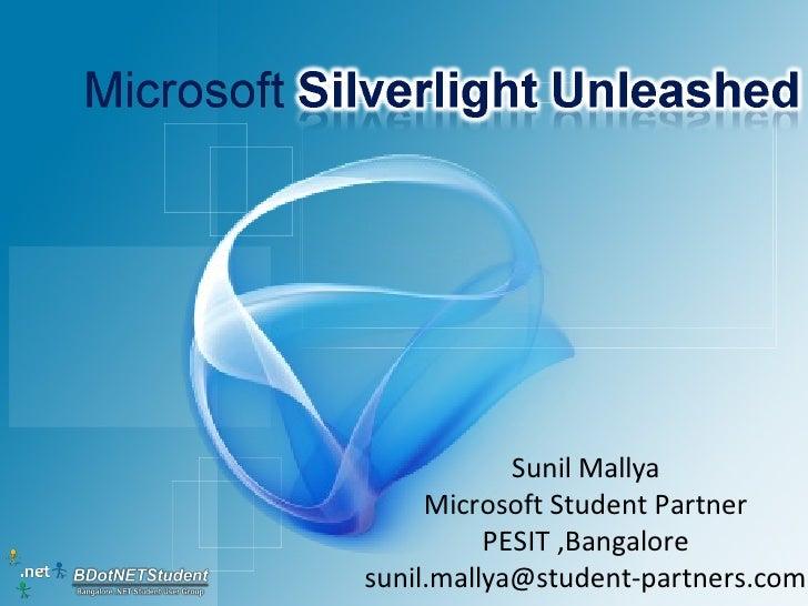 Sunil Mallya      Microsoft Student Partner           PESIT ,Bangalore sunil.mallya@student-partners.com