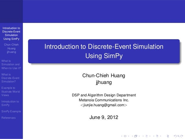 Introduction toDiscrete-Event  Simulation Using SimPy  Chun-Chieh     Huang         Introduction to Discrete-Event Simulat...