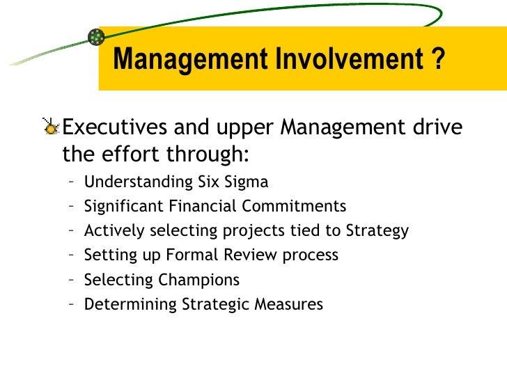 Management Involvement ? <ul><li>Executives and upper Management drive the effort through: </li></ul><ul><ul><li>Understan...