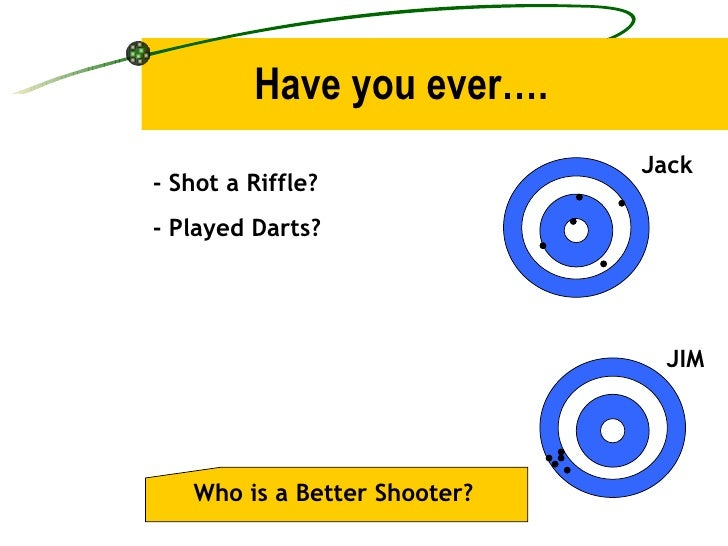 Have you ever…. Jack JIM - Shot a Riffle? - Played Darts? Who is a Better Shooter?
