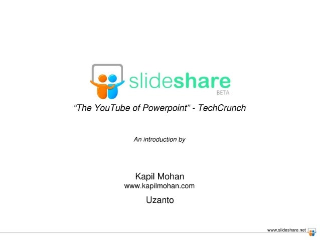"Q slideshare  ""The YouTube of Powerpoint"" - TechCrunch  An introduction by  Kapil Mohan  wvvw. kapi