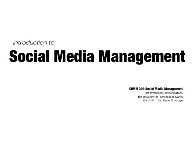 Introduction toSocial Media Management                  COMM 399 Social Media Management                            Depart...