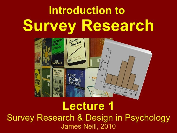 Lecture 1 Survey Research & Design in Psychology James Neill,  2010 Introduction to  Survey Research