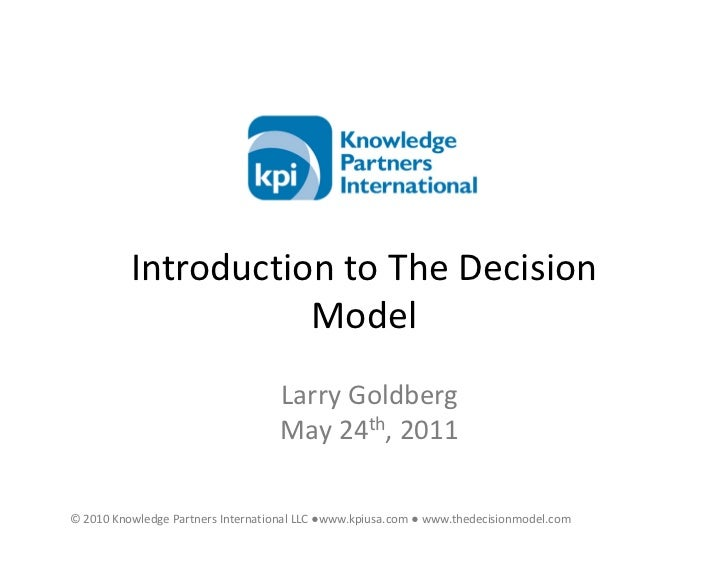 Introduction to The Decision                     Model                                    Larry Goldberg                  ...
