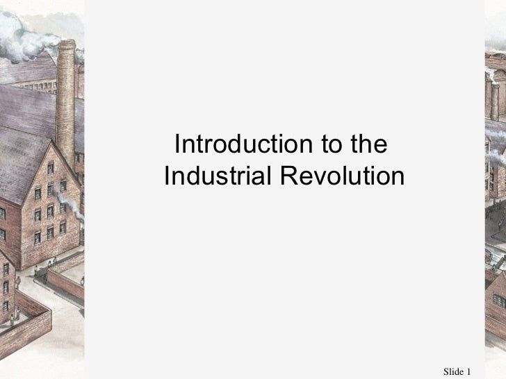 An introduction to the history of industrial revolution