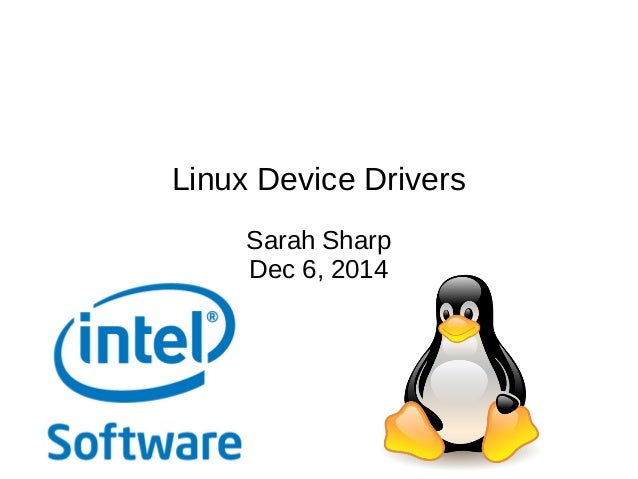 Linux Device Drivers  Sarah Sharp  Dec 6, 2014