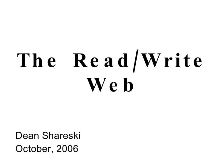 The Read/Write Web Dean Shareski October, 2006
