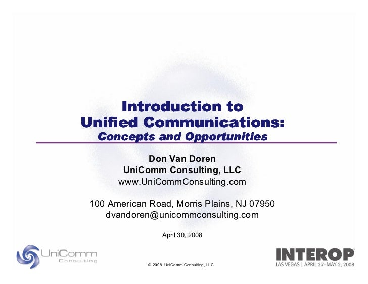 Introduction to Unified Communications:   Concepts and Opportunities              Don Van Doren         UniComm Consulting...