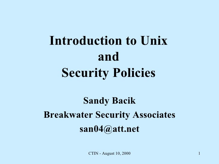 Introduction to Unix and Security Policies Sandy Bacik Breakwater Security Associates [email_address]