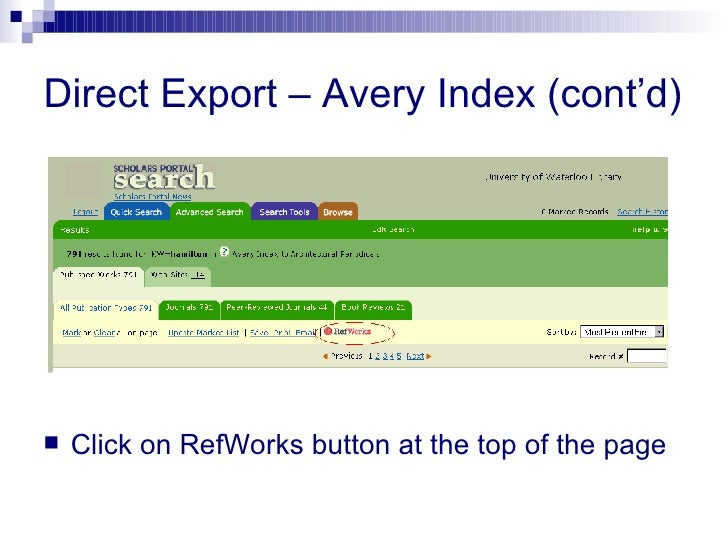 Direct Export – Avery Index (cont'd) <ul><li>Click on RefWorks button at the top of the page </li></ul>