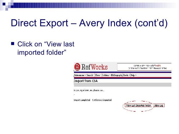 "Direct Export – Avery Index (cont'd) <ul><li>Click on ""View last imported folder"" </li></ul>"