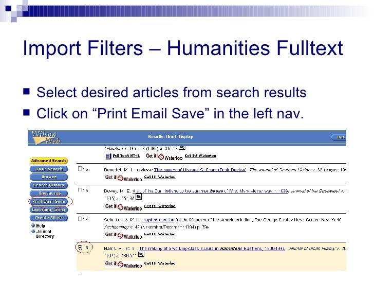 "Import Filters – Humanities Fulltext <ul><li>Select desired articles from search results </li></ul><ul><li>Click on ""Print..."