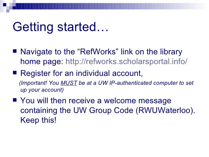 """Getting started… <ul><li>Navigate to the """"RefWorks"""" link on the library home page:  http://refworks.scholarsportal.info/ <..."""