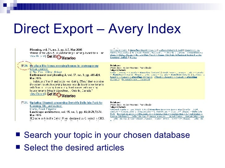 Direct Export – Avery Index <ul><li>Search your topic in your chosen database </li></ul><ul><li>Select the desired article...