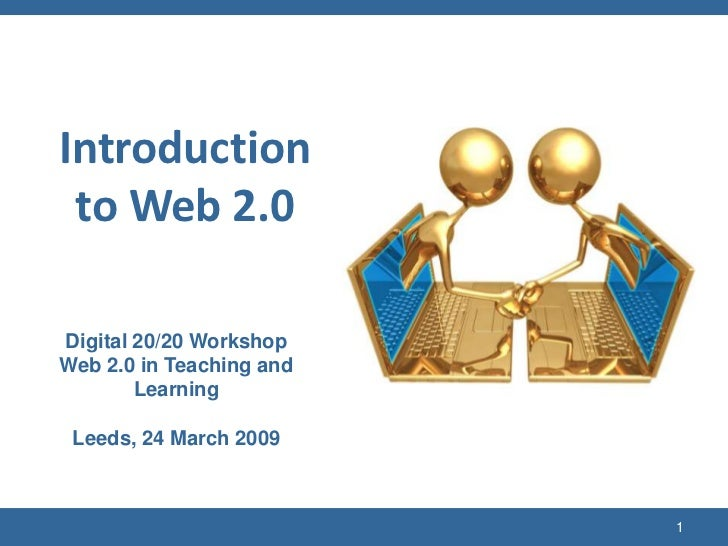 (c) C4LPT, 2008<br />1<br />Introduction to Web 2.0<br />Digital 20/20 Workshop<br />Web 2.0 in Teaching and Learning<br /...