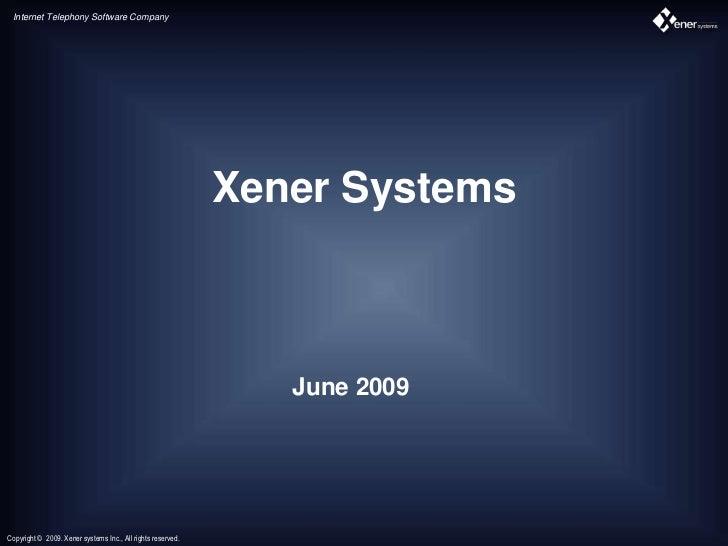 Internet Telephony Software Company                                                             Xener Systems             ...