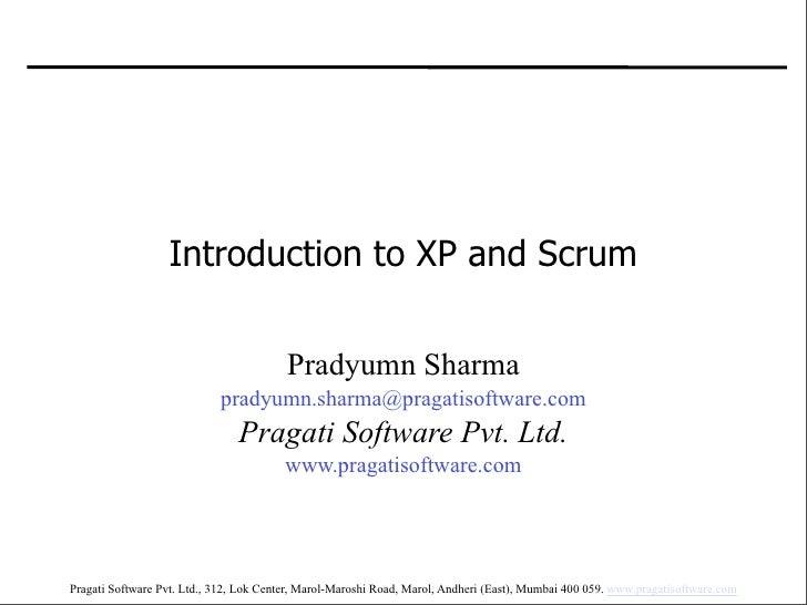 Introduction to XP and Scrum                                            Pradyumn Sharma                             pradyu...