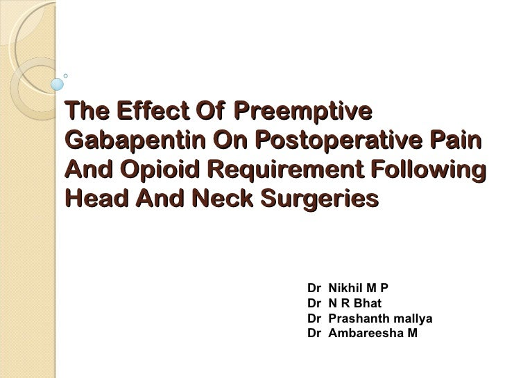 The Effect Of Preemptive Gabapentin On Postoperative Pain And Opioid Requirement Following Head And Neck Surgeries Dr  Nik...