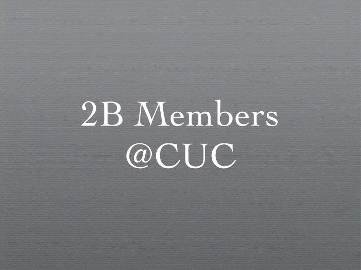 2B Members @CUC