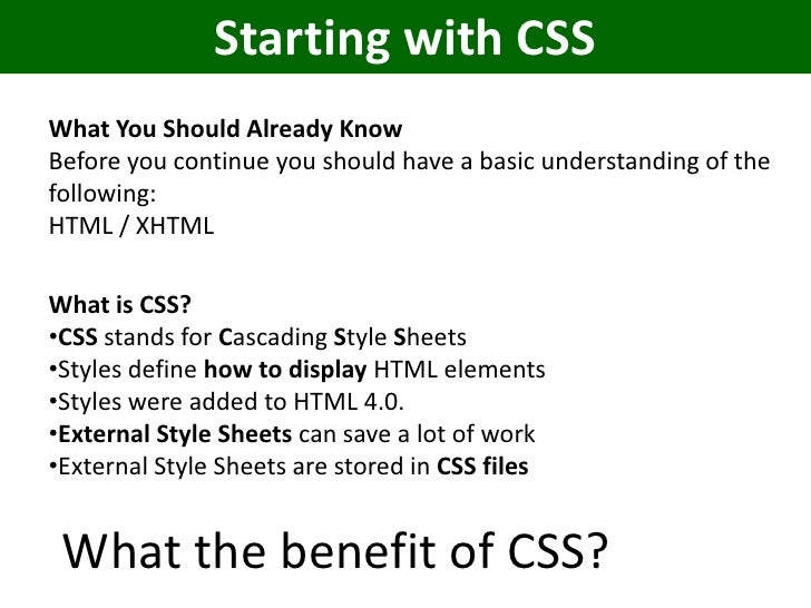 Starting with CSSWhat You Should Already KnowBefore you continue you should have a basic understanding of thefollowing:HTM...