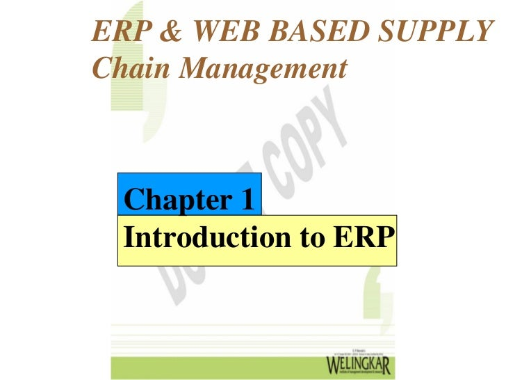 ERP & WEB BASED SUPPLYChain Management Chapter 1 Introduction to ERP