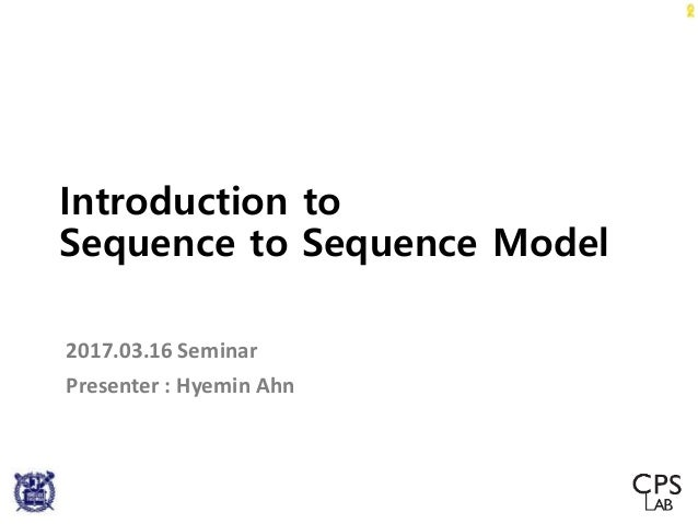 Introduction For seq2seq(sequence to sequence) and RNN