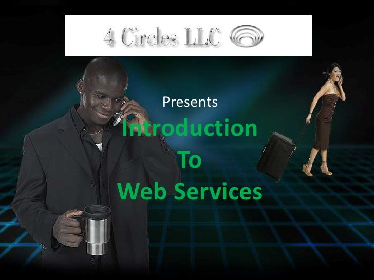 Presents<br />Introduction <br />To<br />Web Services<br />