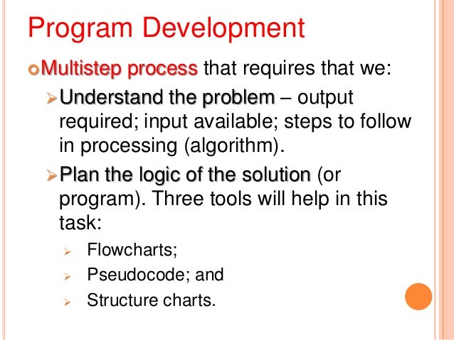 … Program DevelopmentCode or write program statements in aprogramming language e.g. BASIC, C,Pascal. This may be done on ...