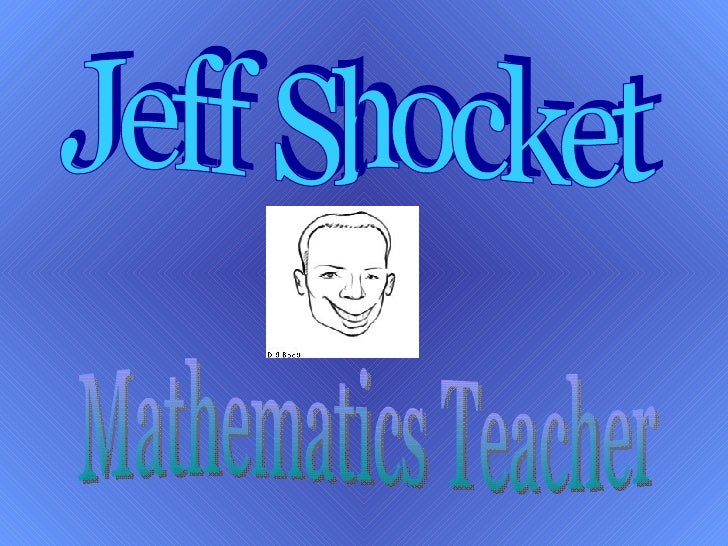 Jeff Shocket Mathematics Teacher