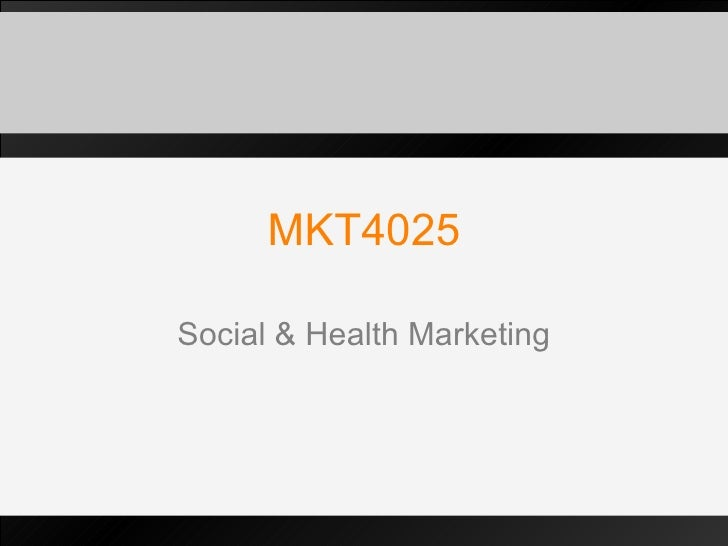 MKT4025 Social & Health Marketing